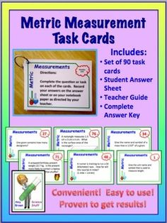 Metric System Task Cards:  A set of 90 metric system reinforcement and review cards Suitable for science students in grades 6-10.Task cards are a fantastic way to reinforce lessons, review difficult concepts, or provide extra practice for the struggling student.