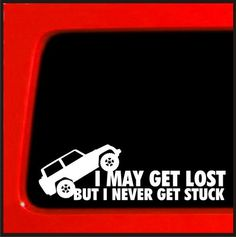 I May Get Lost But I Never Get Stuck Vinyl by StickerWarehouse