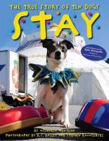 Stay: The True Story of the Ten Dogs by Michaela Muntean Nonfiction J 636.7 MUN
