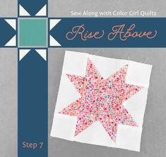 Rise Above: Sew Along Progress – Color Girl Quilts by Sharon McConnell Windham Fabrics, Girls Quilts, Rise Above, Girls Shopping, Things To Think About, Free Pattern, My Favorite Things, Sewing, Floral