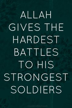 Strongest soldiers Originally found on:... • Islamic Art and Quotes