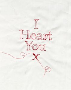 'I Heart You' Embroidery Typography by Rosanna Geissler.