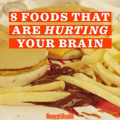 Eating these food can give you a sluggish, forgetful, and even depressed noggin.