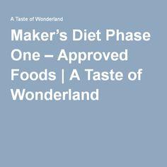 Maker's Diet Phase One – Approved Foods | A Taste of Wonderland