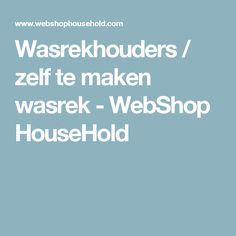 Wasrekhouders / zelf te maken wasrek - WebShop HouseHold