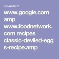 www.google.com amp www.foodnetwork.com recipes classic-deviled-eggs-recipe.amp