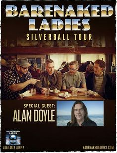 Barenaked Ladies announce cross-Canada 'Silverball Tour' with guest Alan Doyle Barenaked Ladies, Special Guest, Canada, Tours, Concerts, Lady, Movie Posters, Movies, Google Search