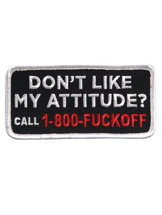 Don't Like My Attitude Patch
