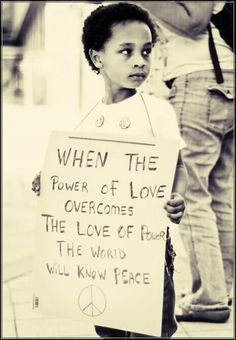 When the power of love overcomes the love of power the world will know peace.  #quotes http://www.wishesquotes.com/
