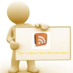 How to attract more RSS Subscribers is the common question when you start or set up RSS Feed for your blog or website. To know this first you need to know that what RSS Feed is , How it works and why RSS Feed is important for every blogger or website owner.