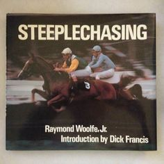 STEEPLECHASING - RAYMOND WOOLFE - FIRST EDITION WITH DUST JACKET