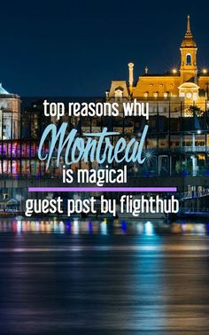 FlightHub's Top Reasons why Montreal is Magical | http://CosmosMariners.com