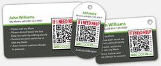 When a loved one wanders off, even when he or she is found they often are unable to identify themselves and do not ask for help or carry an ID. QR Codes can be read quickly by any smartphone. QR reader Apps can be downloaded for free from App stores.