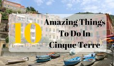 A trip to Italy isn't complete until you visit the stunning 5 towns of Cinque Terre. Here are the best things to do in Cinque Terre for an amazing holiday. Click here to see the list.