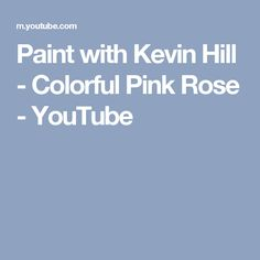 Paint with Kevin Hill - Colorful Pink Rose - YouTube