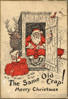 thats what this was missing  - santa going poo without closing the outhouse door ... and maybe without removing his pants