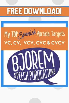 My Top Spanish Apraxia Targets - Free Download #bjoremspeech #freespeechtherapyactivities #childhoodapraxiaofspeech #apraxia #speechtherapy #speechtherapyactivities