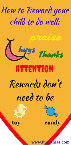 Learn about child reward chart and child reward system how to reward your child to do well, it is very simple, give your child a smile, praise, hugs, thanks and attention. These are child reward ideas, rewards don't need to be a toy or a candy.