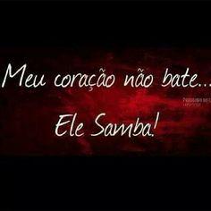 Meu coraçao samba  :)