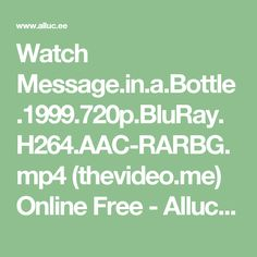 Watch Message.in.a.Bottle.1999.720p.BluRay.H264.AAC-RARBG.mp4 (thevideo.me) Online Free - Alluc full stream search engine