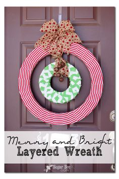 Sugar Bee Crafts: Merry and Bright LAYERED WREATH