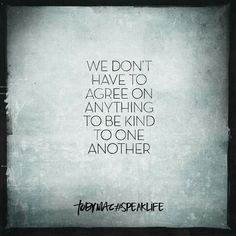 Often forgotten when ego roars. Tame the ego. Practice conscious kindness every day.