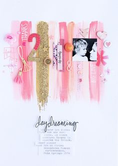 A really unusual layout - paint strokes or digital paint strokes - or even torn paper! Daydreaming by SteffiandAnni at Studio Calico