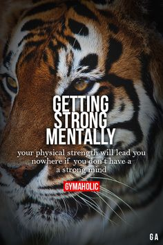 Getting strong mentally... Your physical strength will lead you nowhere if you don't have a strong mind