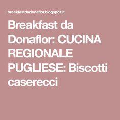Breakfast da Donaflor: CUCINA REGIONALE PUGLIESE: Biscotti caserecci