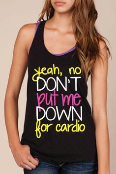 """Pitch Perfect Workout Tank """"Yeah, No Don't Put Me Down for Cardio"""" on Etsy, $23.00"""