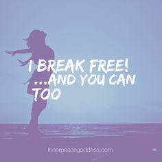 I break free! And you can too