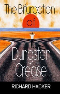 Tour: The Bifurcation of Dungsten Crease by Richard Hacker (Fiction)