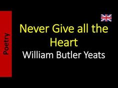 Poesia - Sanderlei Silveira: Never Give all the Heart - William Butler Yeats