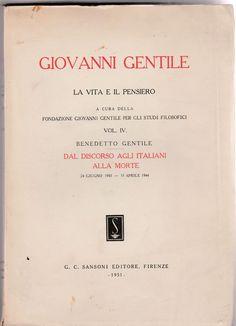 B.GENTILE GIOVANNI GENTILE LA VITA E IL PENSIERO VOL VI. AUTOGRAFATSANSONI 1951