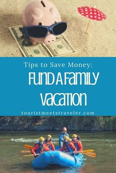 Tips to Save Money – Fund A Family Vacation