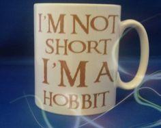 I'm not short, I'm a Hobbit coffee or tea  joke funny humour mug/cup Made to order - MAKEAPRINT