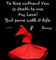 50 Quotes Of Rumi That'll Make You Believe In Yourself. Rumi Love Quotes, Sufi Quotes, Poetry Quotes, Qoutes, Rumi On Love, Inspirational Quotes, Quotations, Fine Quotes, Famous Quotes