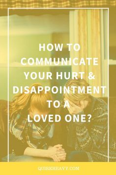 Learn to communicate your hurt and disappointment to loved ones without falling apart. Emotional communication, Build healthy relationships, relationship tips, relationship advice, relationship problems, healthy relationships, emotional health, relationship goals, pinterest advice, boundaries, healthy boundaries, relationship issues and struggles #emotionalintelligence #relationshiptips #pinteresttips #couplescounselling #balancedrelationships #healthyrelationships #healthyboundaries