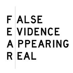 Fear isn't real. Fear is the product of the thoughts you create. Don't misunderstand me. Danger is very real. But fear is a choice.