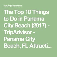 The Top 10 Things to Do in Panama City Beach (2017) - TripAdvisor - Panama City Beach, FL Attractions - Find What to Do Today, This Weekend, or in March