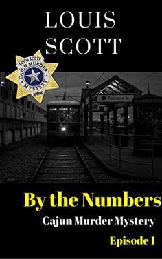 By The Numbers (Cajun Murder Mystery Book 1) by Louis Scott https://www.amazon.com/dp/B01BDO4JYY/ref=cm_sw_r_pi_dp_x_x2dhAbT7K4QP8