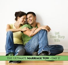 The Ultimate Marriage Vow - Day 17: To Seek an Understanding of, and Embrace Our Differences | Time-Warp Wife