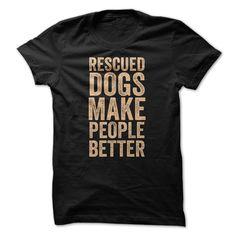 Rescued Dogs T Shirt, Hoodie, Sweatshirt - Career T Shirts Store Memes Humor, Japon Street Fashion, Shirt Designs, Dog Shirt, Cool Tees, Rescue Dogs, Tshirts Online, Pets, Funny Tshirts