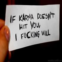 Karma gets me but I still have to hit myself. karma – new years quotes Karma, The Words, Mathilda Lando, Mood Quotes, Edgy Quotes, Sarcasm, It Hurts, Self, Thoughts
