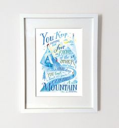 Mountain A3 Print    'You keep putting one foot in front of the other and then one day you look back and you've climbed a mountain'   - Tom Hiddleston, Actor    A beautiful quote brought to life in this playful illustration. The limited colour palette and the quirky mixture of type make an eye-catching design that would look good in any room of the house. Would make a great present for anyone who has been on their own arduous journey.    All elements of my illustrations are hand drawn and…