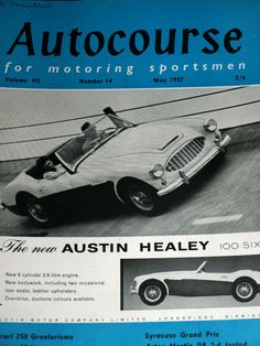 AUTOCOURSE 1957 MAY FERRARI 250 GTO GRANTURISMO AUSTIN HEALEY 100 SIX SEBRING 12 Number 14, News 6, Austin Healey, Motor Company, 4 Hours, Gto, Rear Seat, Grand Prix, Ferrari