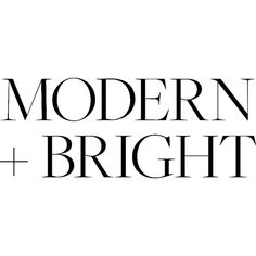 Modern + Bright text ❤ liked on Polyvore featuring text, words, quotes, fillers, articles, magazine, backgrounds, headlines, phrase and saying