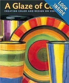 A Glaze of Color: Creating Color and Design On Ceramics: Jane Davies, John Polak: 9780823021192: Amazon.com: Books