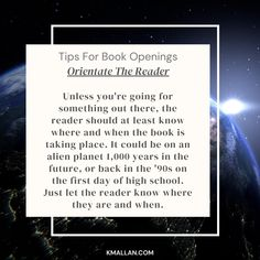 Orientate The Reader. Taken from the #blog post, Tips For Book Openings. #wednesdaywisdom #writers #writingcommunity #writingtruths #writingtips #writersofinstagram #authorsofinstagram #writerscafe #writingproblems #writingadvice Writing Problems, Back In The 90s, Wednesday Wisdom, Writing Advice, Sentences, Writers, Good Books, The Book, Cards Against Humanity