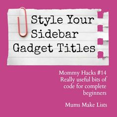 Easy steps to style your blogger sidebar gadget titles and make them stand out @Maaike Anema Boven Make Lists #blogging #socialmedia